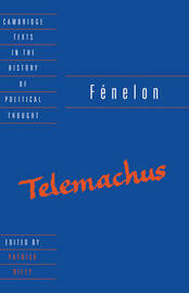 Cambridge Texts in the History of Political Thought by Frangois de Fenelon