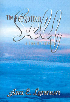 The Forgotten Self by Asa E. Lennon