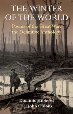 The Winter of the World: The Poems of the First World War by Dominic Hibberd