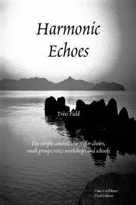 Harmonic Echoes by Trixi Field