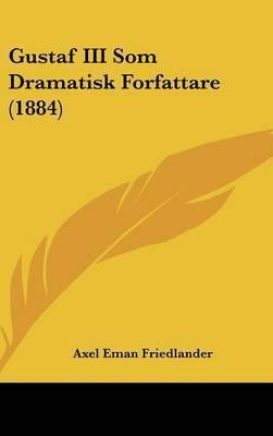 Gustaf III SOM Dramatisk Forfattare (1884) by Axel Eman Friedlander
