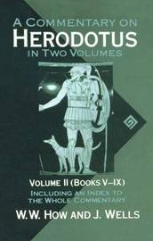 A Commentary on Herodotus: Volume II: Books V-IX by W.W. How image