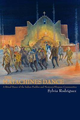 The Matachines Dance by Sylvia Rodriguez