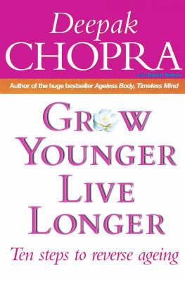 Grow Younger, Live Longer by Deepak Chopra