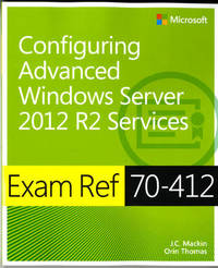 Configuring Advanced Windows Server (R) 2012 R2 Services by J.C. Mackin