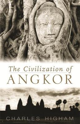 Civilization of Angkor by Charles Higham