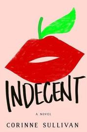 Indecent by Corinne Sullivan image
