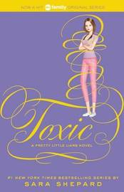Pretty Little Liars #15: Toxic by Sara Shepard