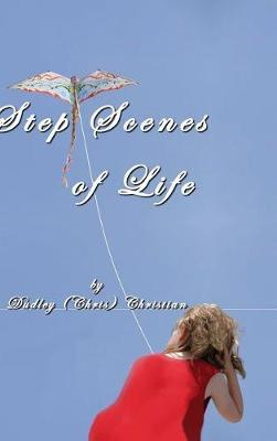 Step Scenes of Life by Dudley (Chris) Christian