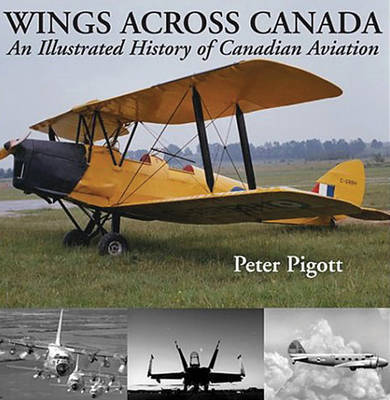 Wings Across Canada by Peter Pigott