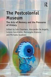 The Postcolonial Museum by Iain Chambers