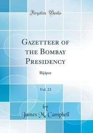Gazetteer of the Bombay Presidency, Vol. 23 by James M Campbell image