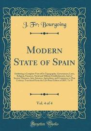 Modern State of Spain, Vol. 4 of 4 by J Fr Bourgoing image