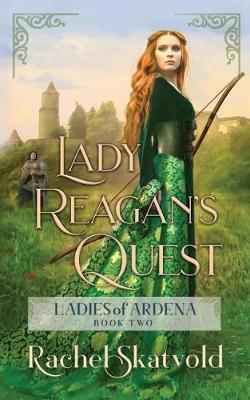 Lady Reagan's Quest by Rachel Skatvold image
