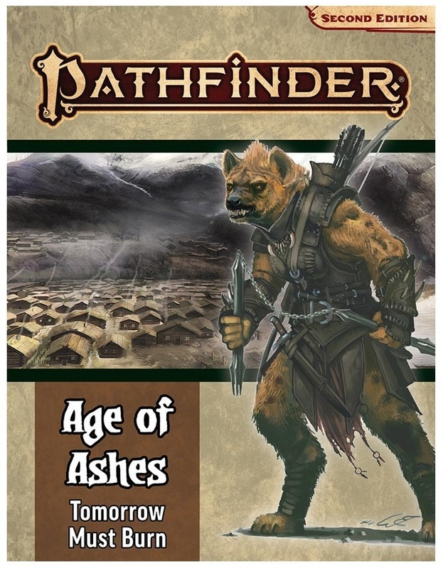 Pathfinder Adventure Path: Tomorrow Must Burn (Age of Ashes 3 of 6) [P2] by Ron Lundeen
