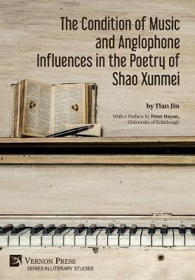 The Condition of Music and Anglophone Influences in the Poetry of Shao Xunmei by Tian Jin
