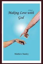 Making Love with God by Matthew Stanley image