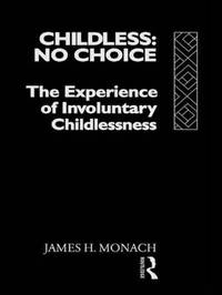 Childless: No Choice by James H. Monach image