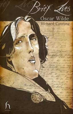 Brief Lives: Oscar Wilde by Richard Canning