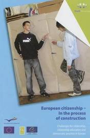 European Citizenship - In the Process of Construction - Challenges for Citizenship, Citizenship Education and Democratic Practice in Europe (2009) image