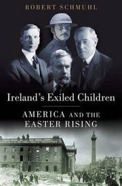 Ireland's Exiled Children by Robert Schmuhl