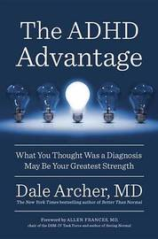 The ADHD Advantage by Dale Archer