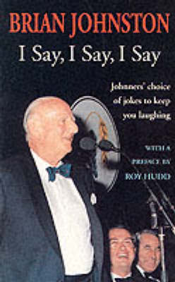 I Say, I Say, I Say by Brian Johnston image