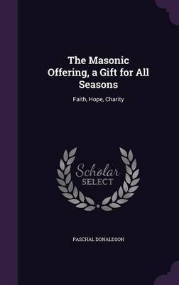 The Masonic Offering, a Gift for All Seasons by Paschal Donaldson