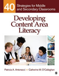 Developing Content Area Literacy: 40 Strategies for Middle and Secondary Classrooms by Patricia A Antonacci image