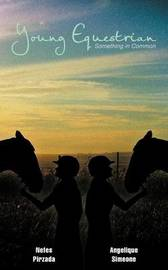 Young Equestrian: Something in Common by Nefes Pirzada
