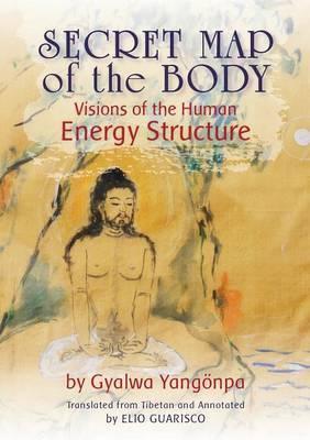 Secret Map of the Body by Gyalwa Yangoenpa