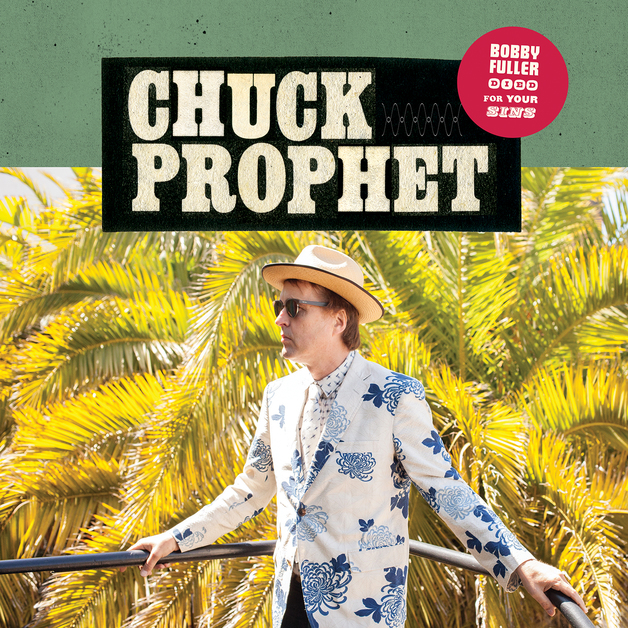Bobby Fuller Died For Your Sins (LP) by Chuck Prophet