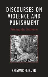 Discourses on Violence and Punishment by Kresimir Petkovic image