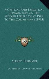 A Critical and Exegetical Commentary on the Second Epistle of St. Paul to the Corinthians (1915) by Alfred Plummer