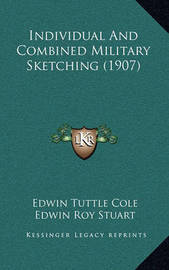 Individual and Combined Military Sketching (1907) by Edwin Roy Stuart