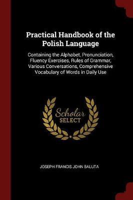 Practical Handbook of the Polish Language by Joseph Francis John Baluta image