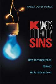 Kmart's Ten Deadly Sins by Marcia Layton Turner