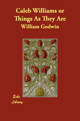 Caleb Williams or Things As They Are by William Godwin image