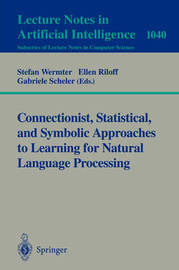 Connectionist, Statistical and Symbolic Approaches to Learning for Natural Language Processing image