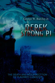 Derek Strong Pi: The Death and Resurrecttion of Vladimer Ilonovich by George W Barclay Jr image