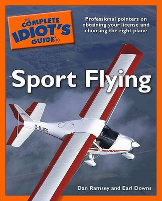 The Complete Idiot's Guide to Sport Flying by Dan Ramsey image