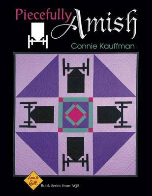 Piecefully Amish: Love to Quilt Series by Connie Kauffman image