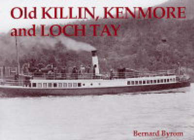 Old Killin, Kenmore and Loch Tay by Bernard Byrom