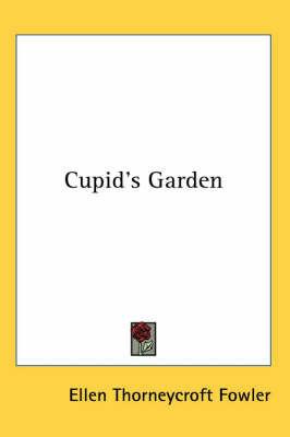 Cupid's Garden by Ellen Thorneycroft Fowler