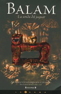Balam. La Senda del Jaguar by Antonio Guadarrama