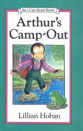 Arthur's Camp-Out by Lillian Hoban