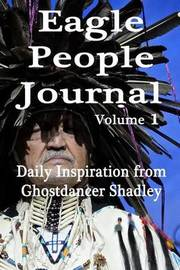 Eagle People Journal by Ghostdancer Shadley