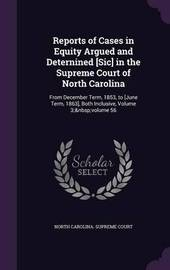 Reports of Cases in Equity Argued and Deternined [Sic] in the Supreme Court of North Carolina