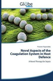 Novel Aspects of the Coagulation System in Host Defence by Papareddy Praveen