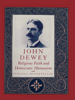 John Dewey by Steven Rockefeller